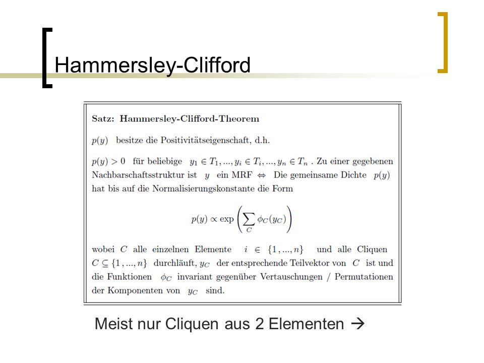 Hammersley-Clifford Meist nur Cliquen aus 2 Elementen 