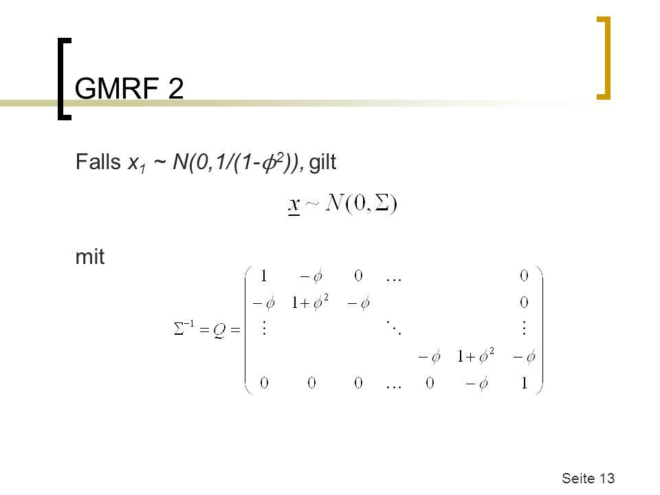 GMRF 2 Falls x1 ~ N(0,1/(1-ϕ2)), gilt mit Was passiert bei phi=1