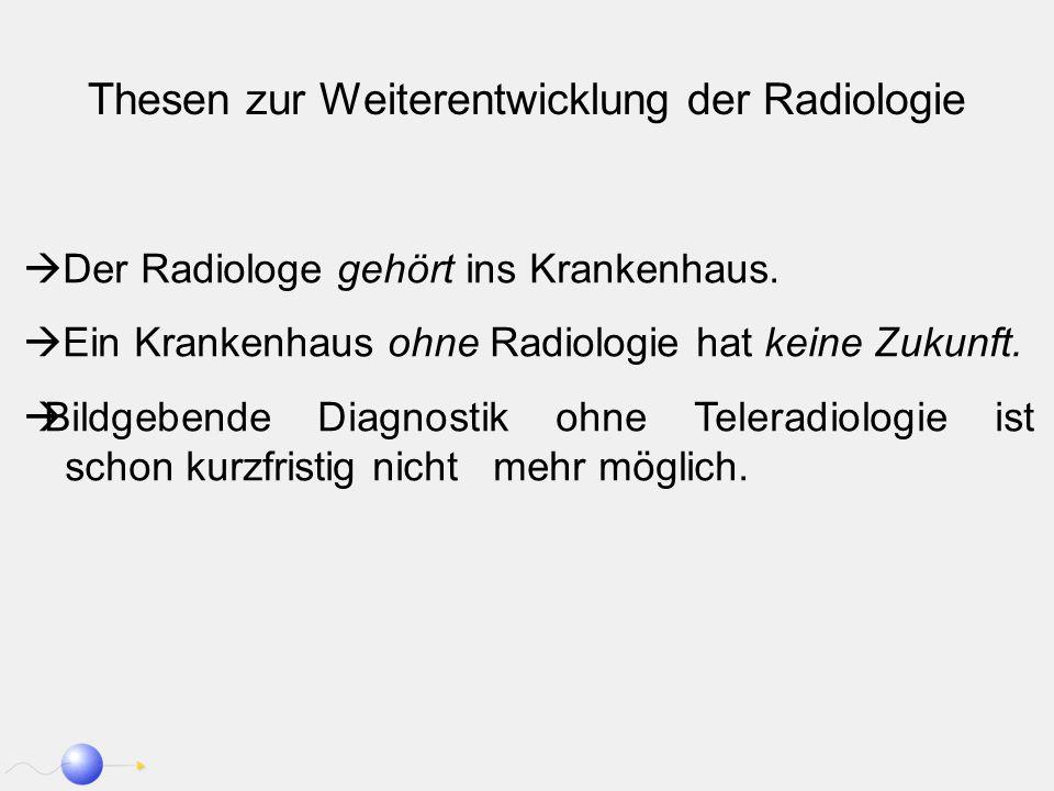 Thesen zur Weiterentwicklung der Radiologie