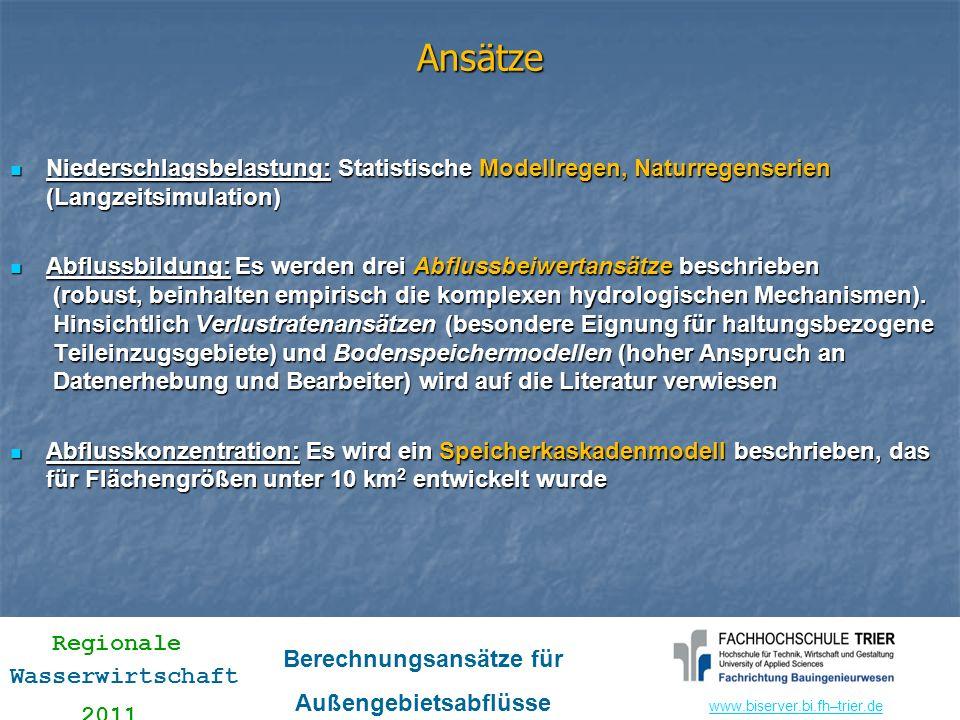 Ansätze Niederschlagsbelastung: Statistische Modellregen, Naturregenserien (Langzeitsimulation)