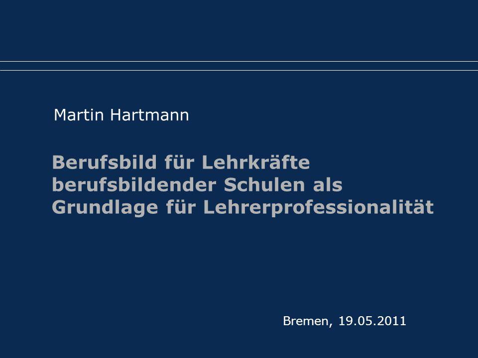 Martin Hartmann Berufsbild für Lehrkräfte berufsbildender Schulen als Grundlage für Lehrerprofessionalität.