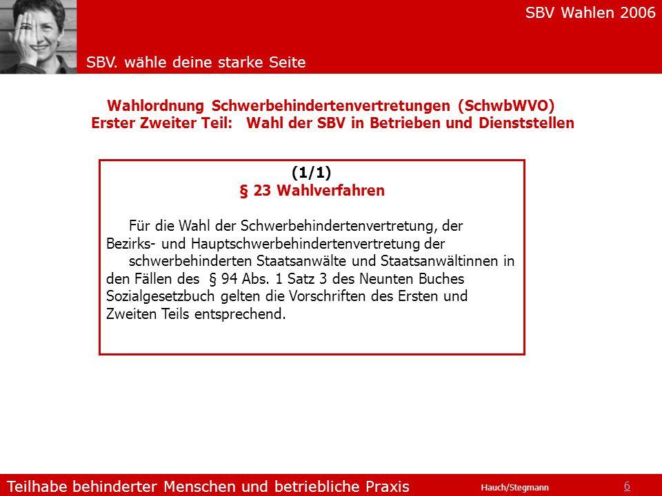 Wahlordnung Schwerbehindertenvertretungen (SchwbWVO) Erster Zweiter Teil: Wahl der SBV in Betrieben und Dienststellen