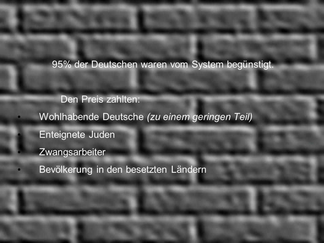 95% der Deutschen waren vom System begünstigt.