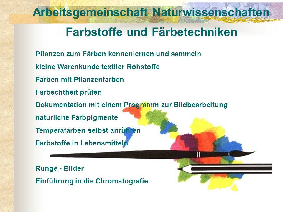 Arbeitsgemeinschaft Naturwissenschaften Farbstoffe und Färbetechniken