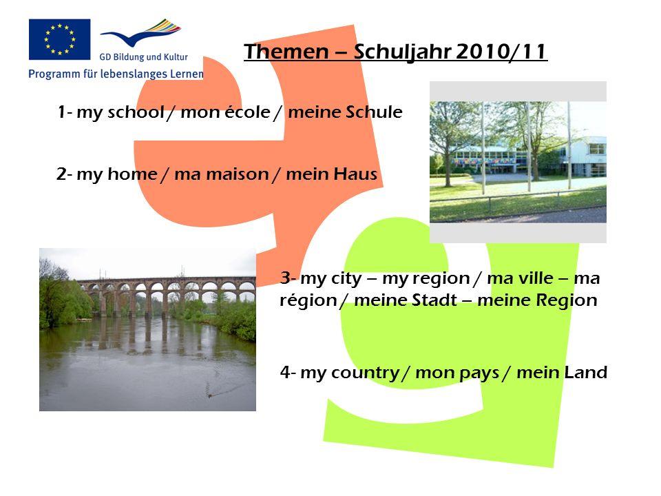 Themen – Schuljahr 2010/11 1- my school / mon école / meine Schule