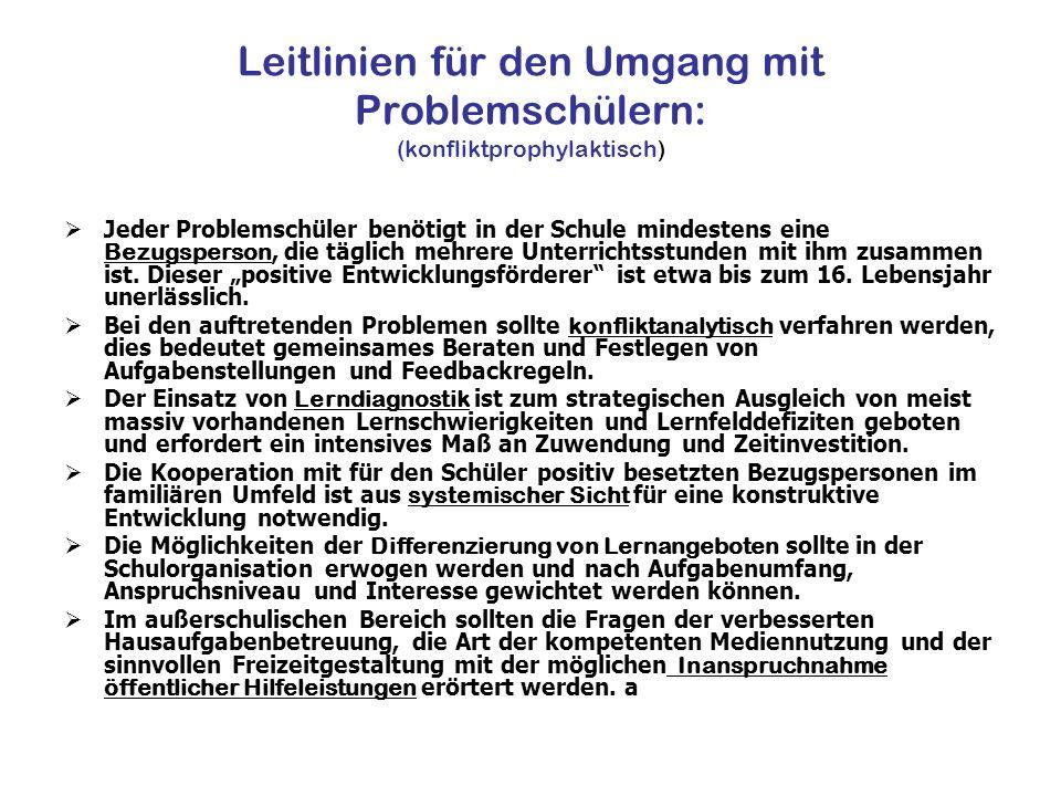 Leitlinien für den Umgang mit Problemschülern: (konfliktprophylaktisch)