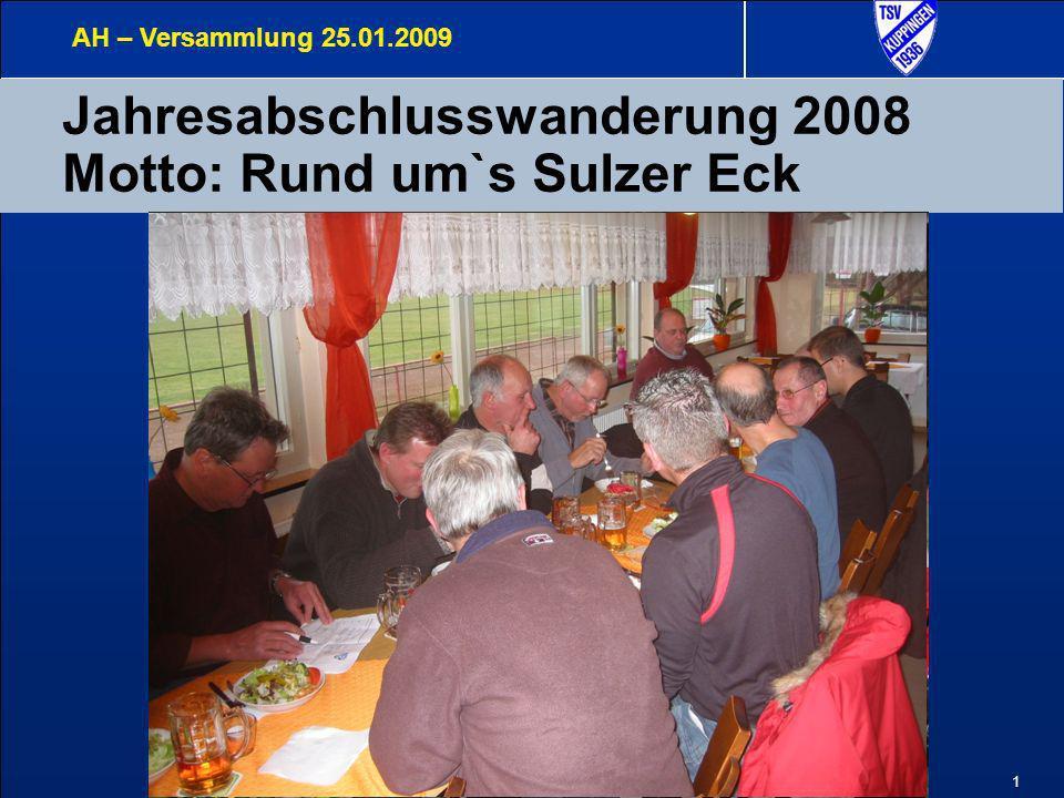 Jahresabschlusswanderung 2008 Motto: Rund um`s Sulzer Eck