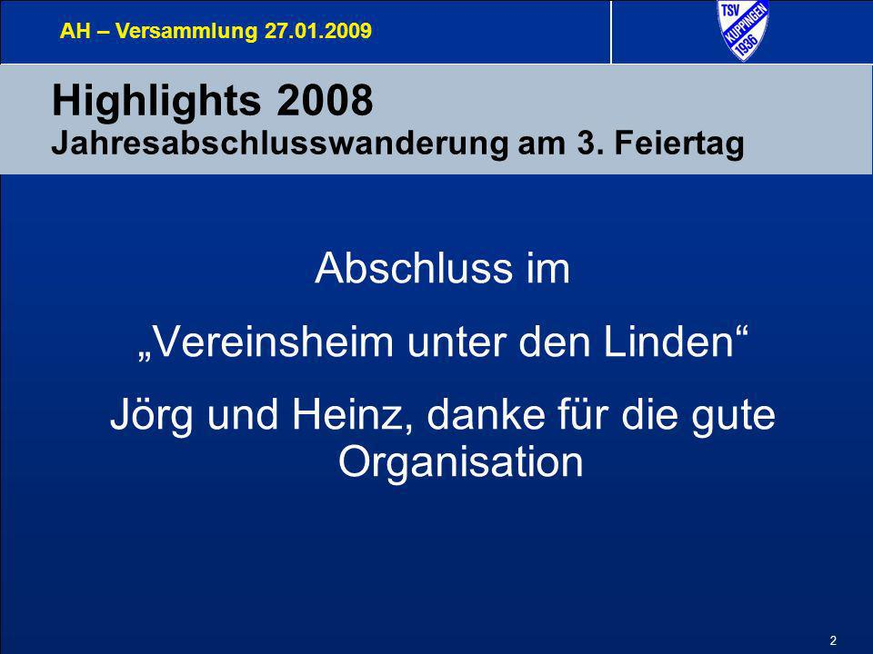 Highlights 2008 Jahresabschlusswanderung am 3. Feiertag