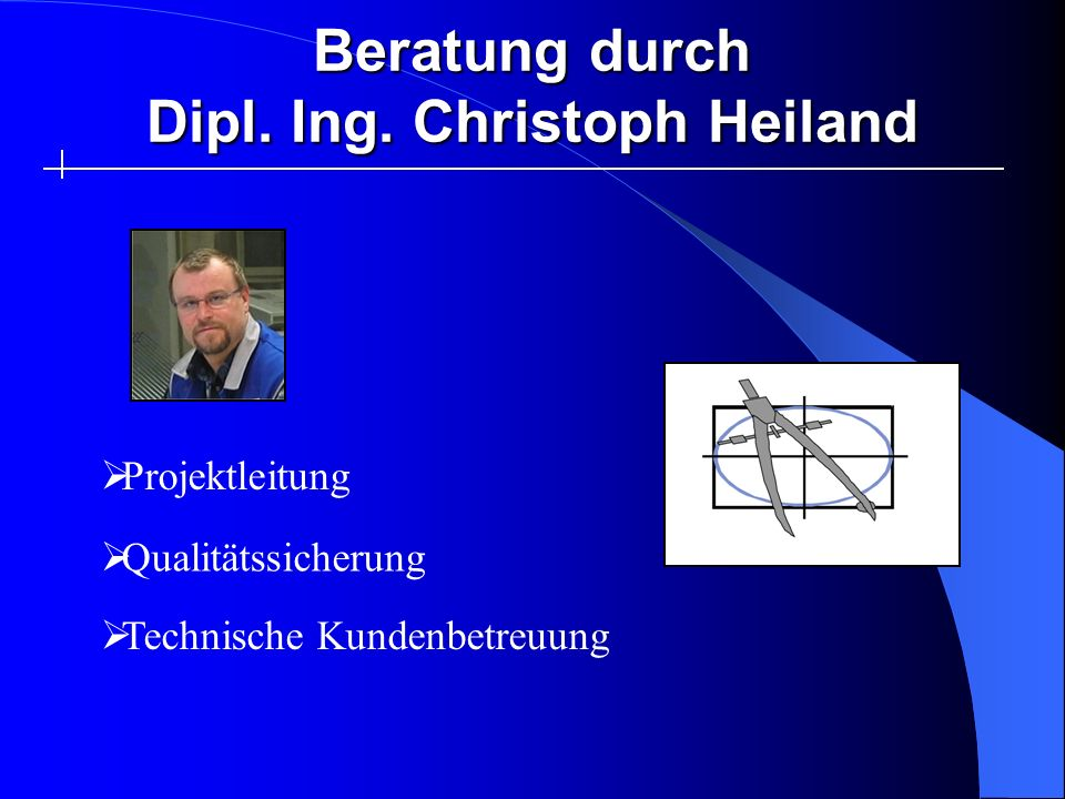 Beratung durch Dipl. Ing. Christoph Heiland