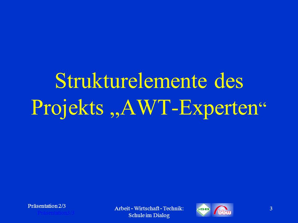 "Strukturelemente des Projekts ""AWT-Experten"