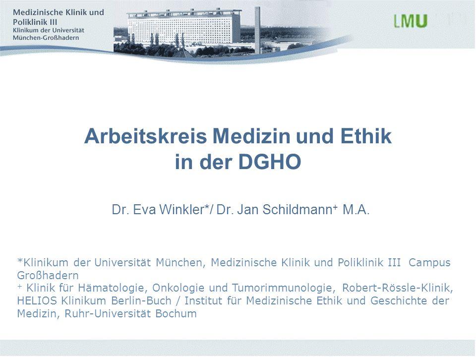 Arbeitskreis Medizin und Ethik in der DGHO Dr. Eva Winkler. / Dr