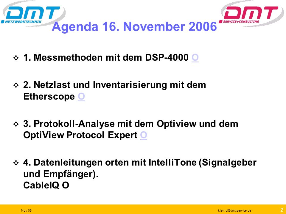 Agenda 16. November 2006 1. Messmethoden mit dem DSP-4000 O
