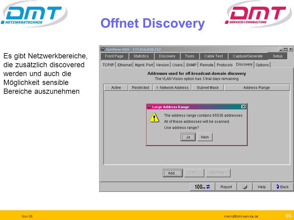 Offnet Discovery Es gibt Netzwerkbereiche, die zusätzlich discovered werden und auch die Möglichkeit sensible Bereiche auszunehmen.