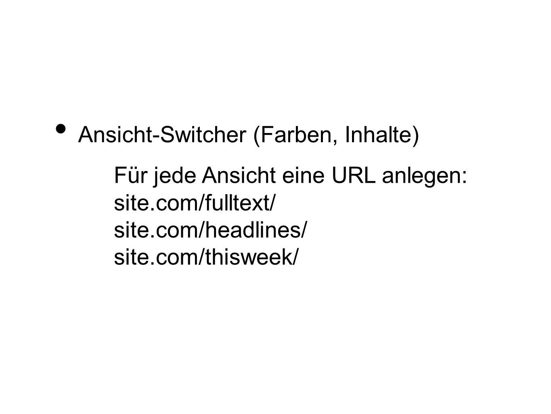 Ansicht-Switcher (Farben, Inhalte)