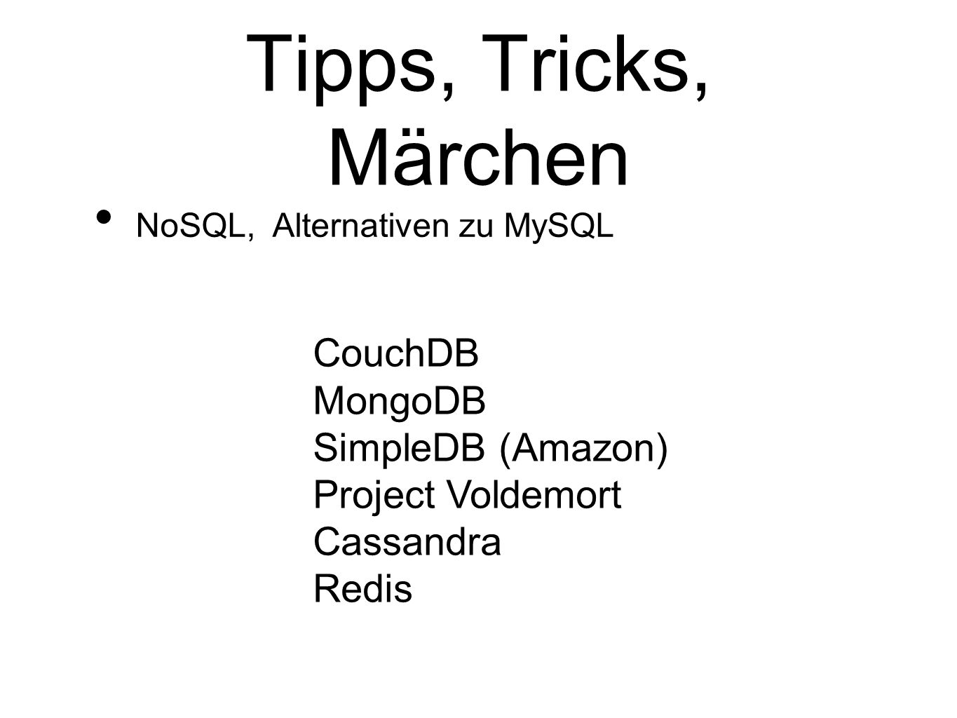 Tipps, Tricks, Märchen CouchDB MongoDB SimpleDB (Amazon)