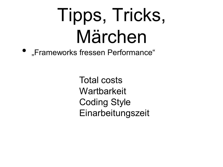 Tipps, Tricks, Märchen Total costs Wartbarkeit Coding Style
