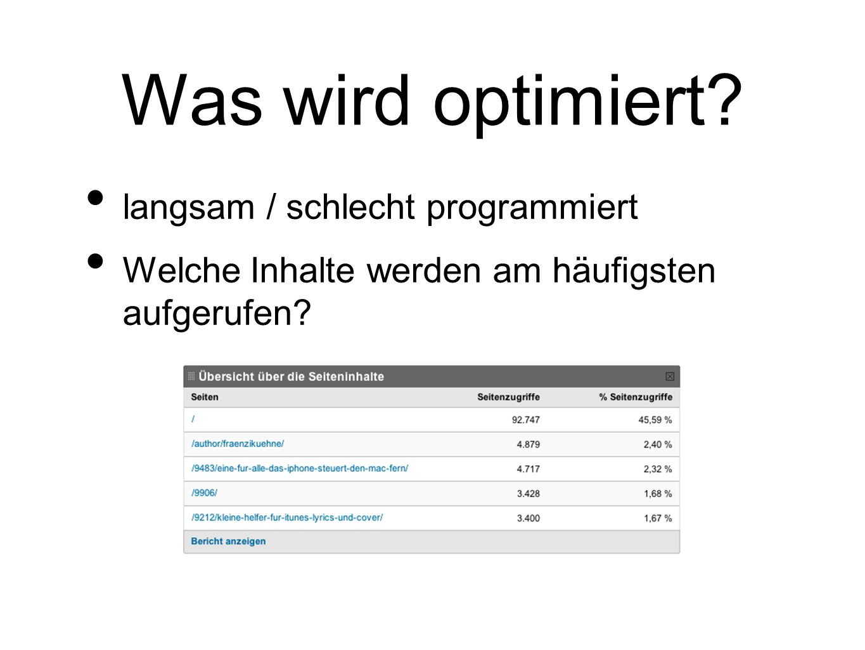 Was wird optimiert langsam / schlecht programmiert