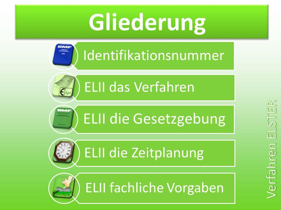 Gliederung Identifikationsnummer ELII das Verfahren