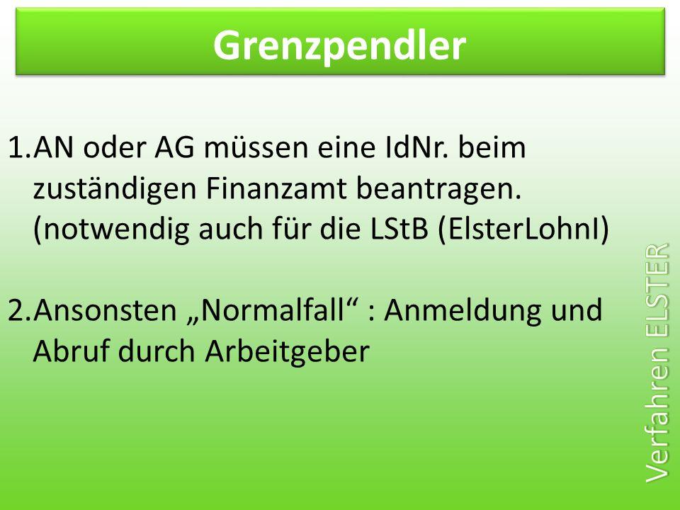 Grenzpendler AN oder AG müssen eine IdNr. beim zuständigen Finanzamt beantragen. (notwendig auch für die LStB (ElsterLohnI)