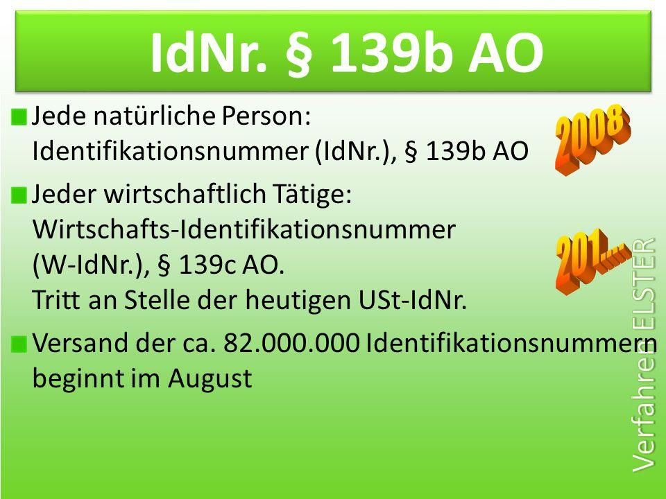 IdNr. § 139b AO Jede natürliche Person: Identifikationsnummer (IdNr.), § 139b AO.
