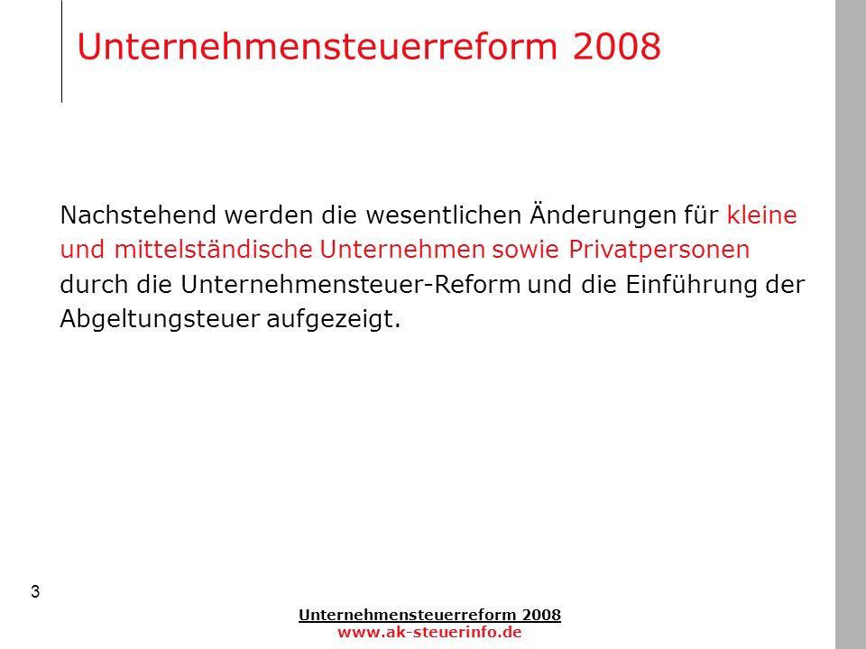 Unternehmensteuerreform 2008 www.ak-steuerinfo.de