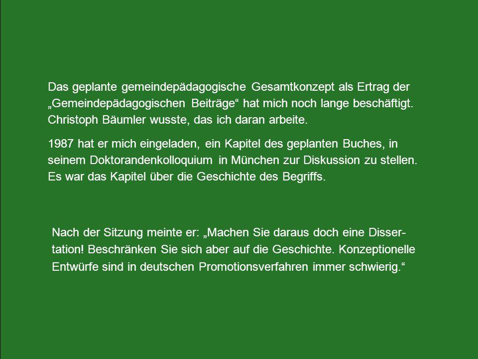 """Das geplante gemeindepädagogische Gesamtkonzept als Ertrag der """"Gemeindepädagogischen Beiträge hat mich noch lange beschäftigt. Christoph Bäumler wusste, das ich daran arbeite."""