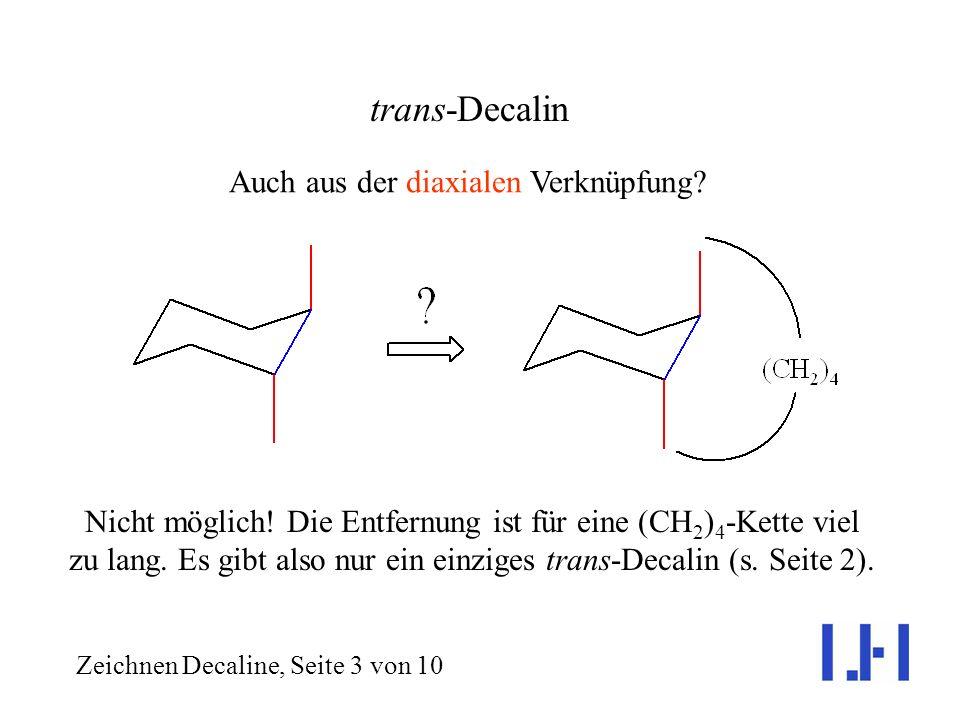 trans-Decalin Auch aus der diaxialen Verknüpfung