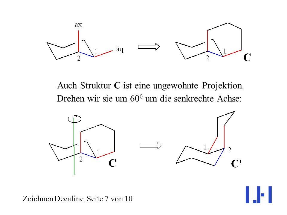 Auch Struktur C ist eine ungewohnte Projektion.