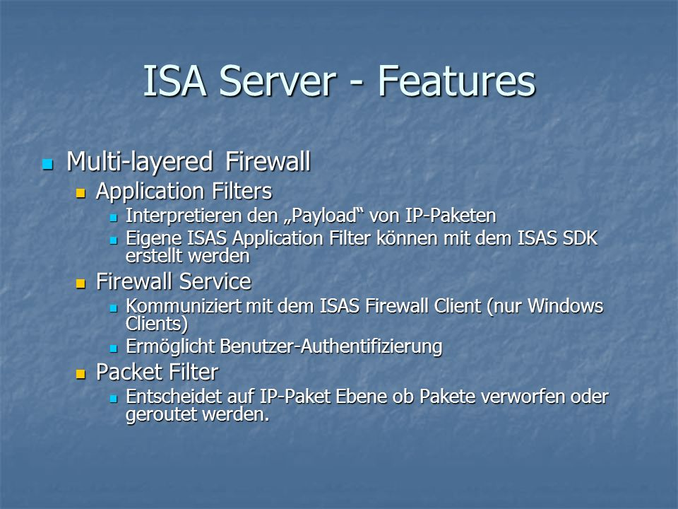ISA Server - Features Multi-layered Firewall Application Filters