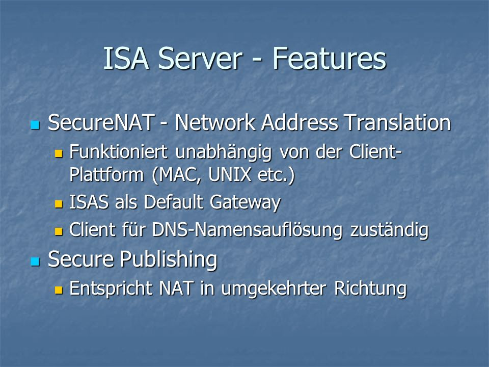 ISA Server - Features SecureNAT - Network Address Translation