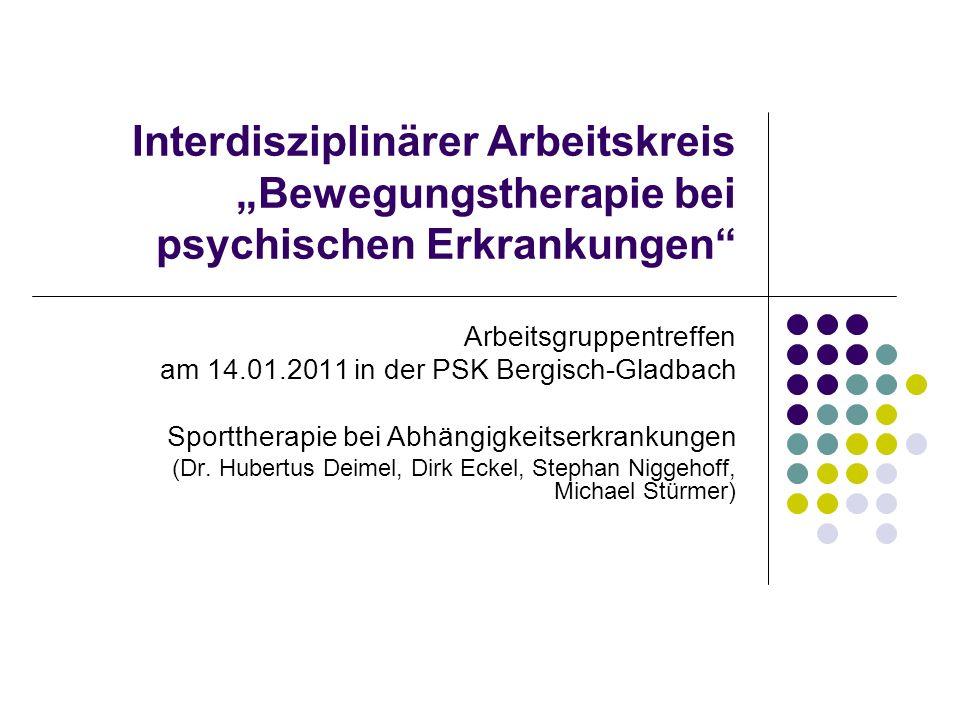 """Interdisziplinärer Arbeitskreis """"Bewegungstherapie bei psychischen Erkrankungen"""