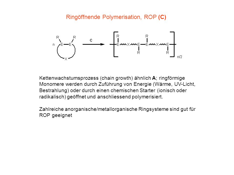 Ringöffnende Polymerisation, ROP (C)