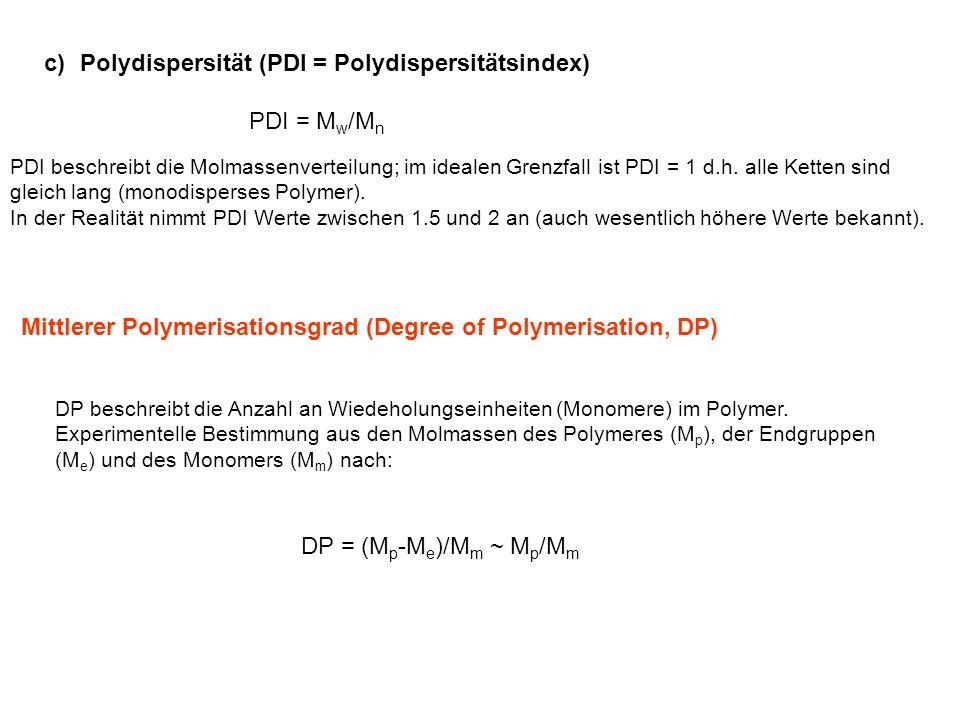 Polydispersität (PDI = Polydispersitätsindex)