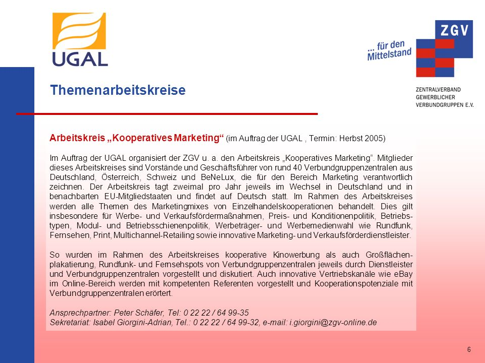 """Themenarbeitskreise Arbeitskreis """"Kooperatives Marketing (im Auftrag der UGAL , Termin: Herbst 2005)"""