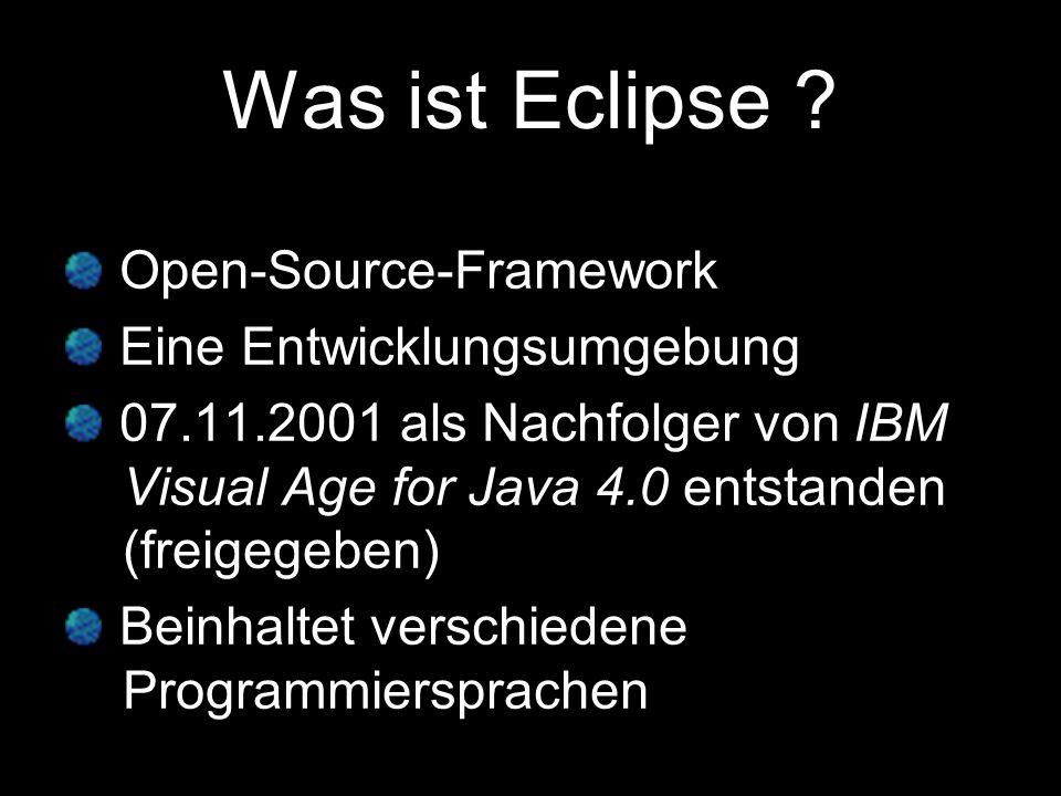 Was ist Eclipse Open-Source-Framework Eine Entwicklungsumgebung