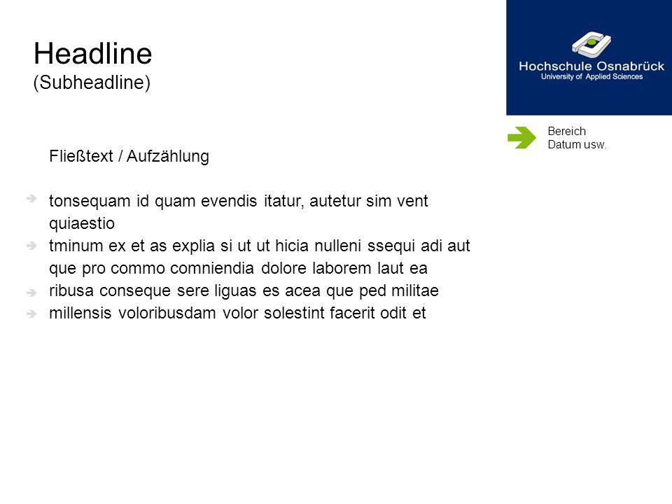 Headline (Subheadline) Fließtext / Aufzählung