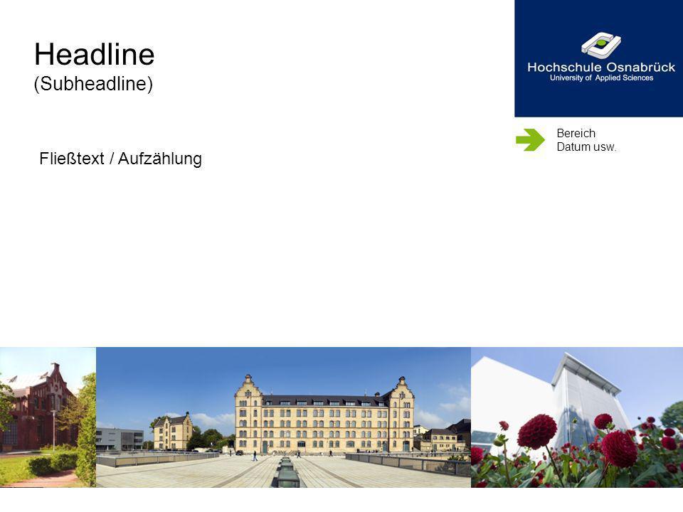Headline (Subheadline) Bereich Datum usw. Fließtext / Aufzählung