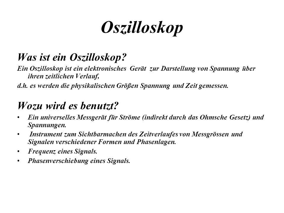 Oszilloskop Was ist ein Oszilloskop Wozu wird es benutzt