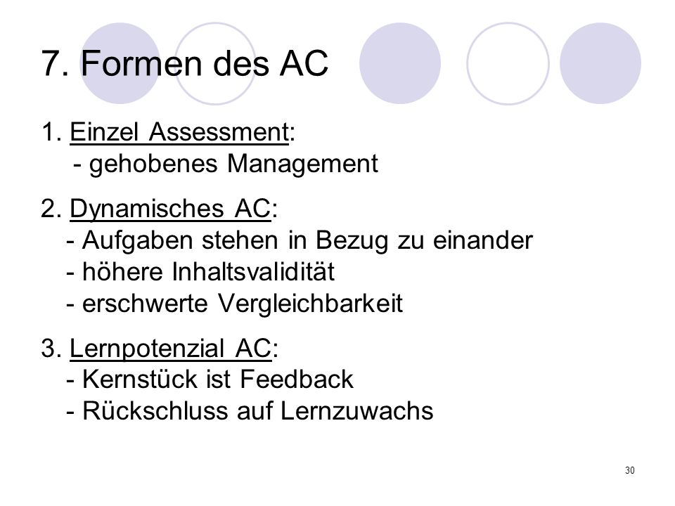 7. Formen des AC 1. Einzel Assessment: - gehobenes Management