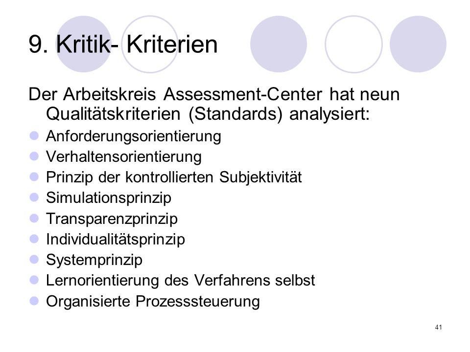 9. Kritik- KriterienDer Arbeitskreis Assessment-Center hat neun Qualitätskriterien (Standards) analysiert: