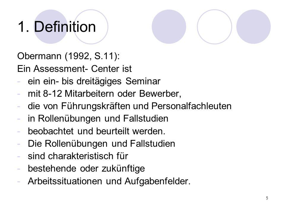1. Definition Obermann (1992, S.11): Ein Assessment- Center ist