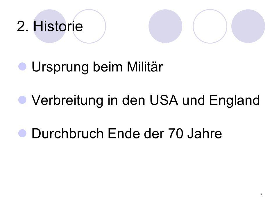 2. Historie Ursprung beim Militär Verbreitung in den USA und England
