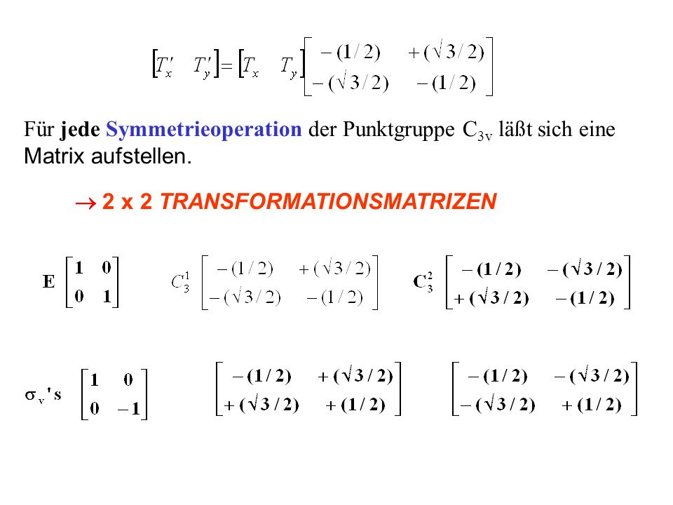 Für jede Symmetrieoperation der Punktgruppe C3v läßt sich eine