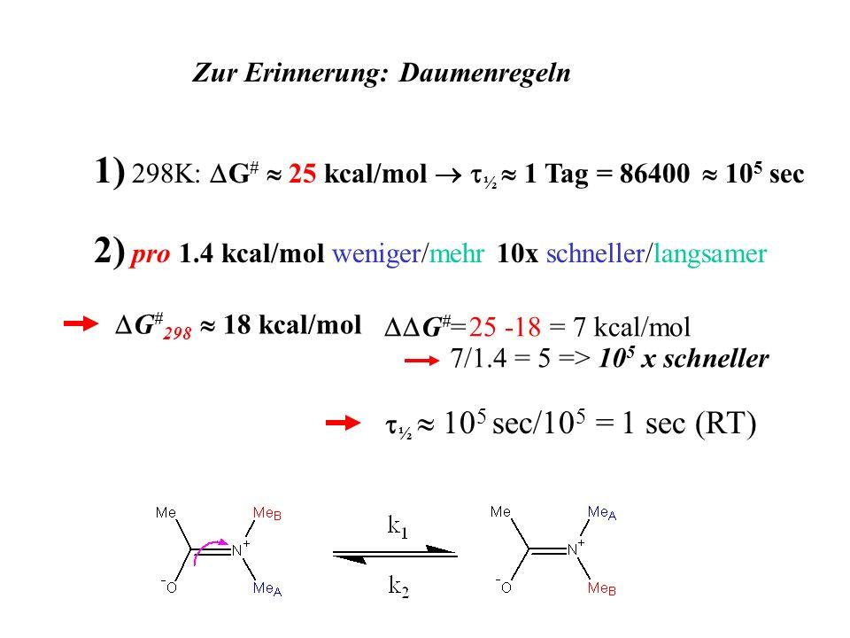1) 298K: DG#  25 kcal/mol  t½  1 Tag = 86400  105 sec