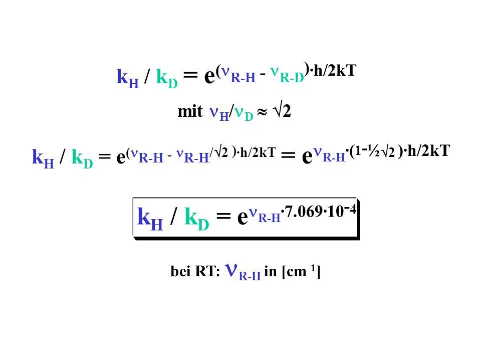 kH / kD = enR-H·7.069·10-4 kH / kD = e(nR-H - nR-D)·h/2kT