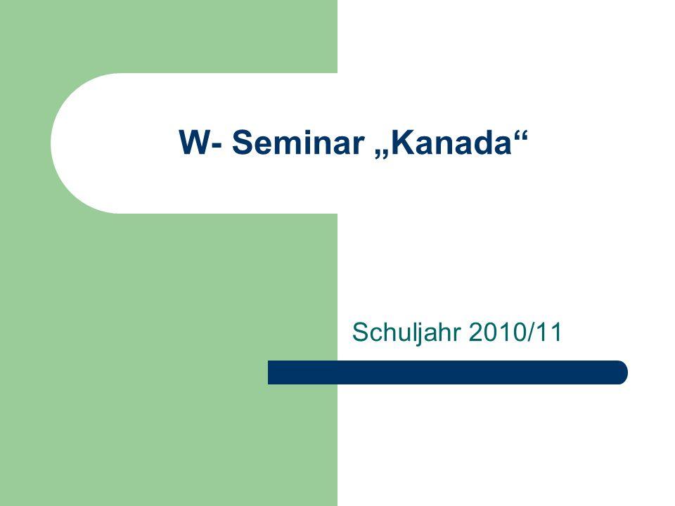 "W- Seminar ""Kanada Schuljahr 2010/11"