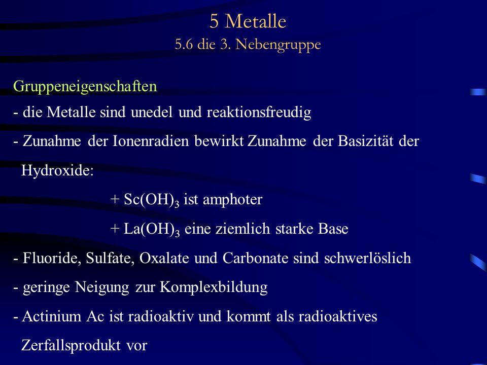 5 Metalle 5.6 die 3. Nebengruppe
