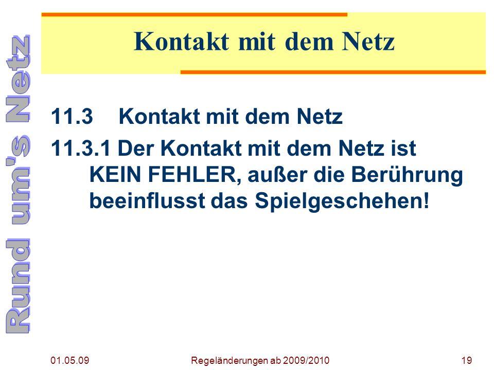 Kontakt mit dem Netz 11.3 Kontakt mit dem Netz
