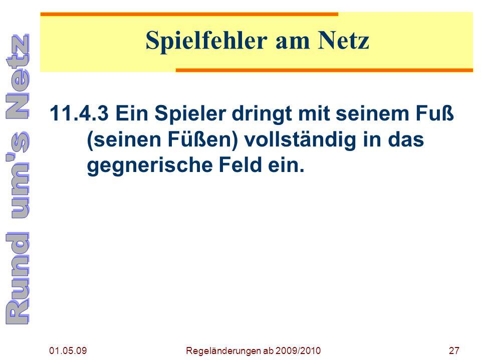 Regeländerung ab 2009/2010 01.05.09. Spielfehler am Netz.