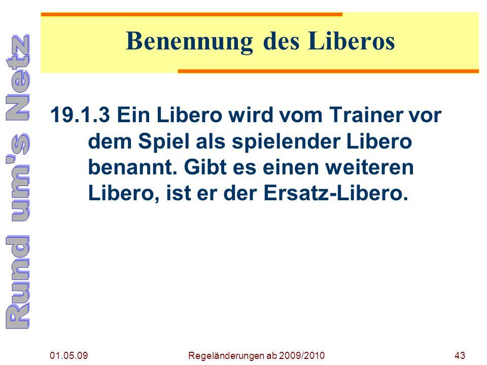 Regeländerung ab 2009/2010 01.05.09. Benennung des Liberos.